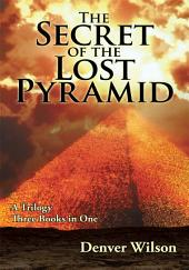 The Secret of the Lost Pyramid: How one believer can change the world