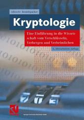 Kryptologie: Eine Einführung in die Wissenschaft vom Verschlüsseln, Verbergen und Verheimlichen. Ohne alle Geheimniskrämerei, aber nicht ohne hinterlistigen Schalk, dargestellt zum Nutzen und Ergötzen des allgemeinen Publikums, Ausgabe 6