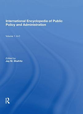 International Encyclopedia of Public Policy and Administration Volume 1 PDF
