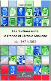 Les relations entre la France et l'Arabie Saoudite: de 1967 à 2012