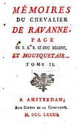 Mémoires Du Chevalier De Ravanne, Page De S. A. R. Le Duc Régent, Et Mousquetaire: Volume2