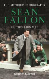 Sean Fallon: Celtic's Iron Man