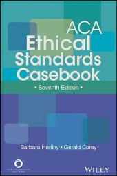 ACA Ethical Standards Casebook: Edition 7