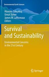 Survival and Sustainability: Environmental concerns in the 21st Century