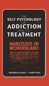 The Self Psychology of Addiction and its Treatment PDF