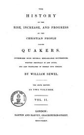 The History of the Rise, Increase and Progress of the Christian People Called Quakers: Volume 2