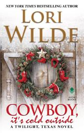 Cowboy, It's Cold Outside: A Twilight, Texas Novel