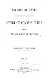 Reports of Cases Argued and Determined in the Court of Common Pleas for the City and County of New York: Volume 13