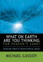 What on Earth Are You Thinking for Heaven's Sake? (eBook)