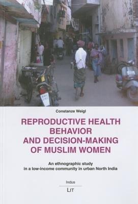 Reproductive Health Behavior and Decision making of Muslim Women