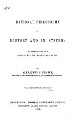 Rational Philosophy in History and in System: An Introduction to a Logical and Metaphysical Course