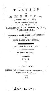 Travels in America performed in 1806: for the purpose of exploring the rivers Alleghany, Monongahela, Ohio, and Mississippi, and ascertaining the produce and condition of their banks and vicinity, Volume 1