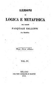 Lezioni di logica e di metafisica del barone Pasquale Galluppi: Volume 4