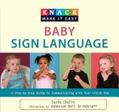 Knack Baby Sign Language: A Step-by-Step Guide to Communicating with Your Little One