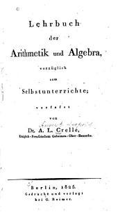 Lehrbuch der arithmetik und algebra: vorzüglich zum selbstunterrichte