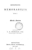Xenophon s Memorabilia  book i   with notes  by C E  Moberly PDF
