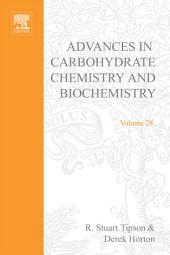 Advances in Carbohydrate Chemistry and Biochemistry: Volume 28
