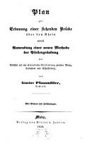 Plan zur Erbauung einer stehenden Br  cke   ber den Rhein mittelst Anwendung einer neuen Methode der Pfeilergr  ndung PDF