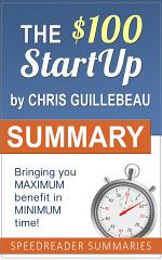 Summary of The $100 Startup by Chris Guillebeau