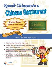 Speak Chinese in a Chinese Restaurant: Learn to Speak Chinese Overnight