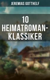 10 Heimatroman-Klassiker: Uli der Knecht + Der Oberhof + Und wenn sich unsere Wege kreuzen + Der Bürgermeister von Thorn + Marie Verwahnen + Frau Sorge + Der Wittiber + Das Schweigen im Walde...