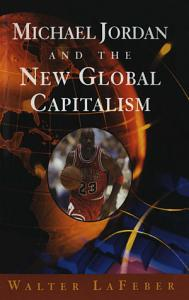 Michael Jordan and the New Global Capitalism  New Edition  Book