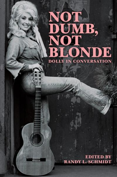 Download Not Dumb  Not Blonde  Dolly In Conversation Book