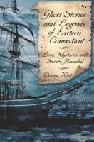 Ghost Stories and Legends of Eastern Connecticut PDF