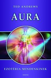 Aura (Ezotéria Mindenkinek sorozat)