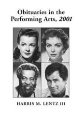 Obituaries in the Performing Arts, 2001: Film, Television, Radio, Theatre, Dance, Music, Cartoons and Pop Culture