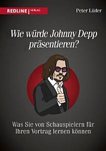 Wie w  rde Johnny Depp pr  sentieren  PDF