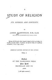 A Study of Religion, Its Sources and Contents: Volume 1