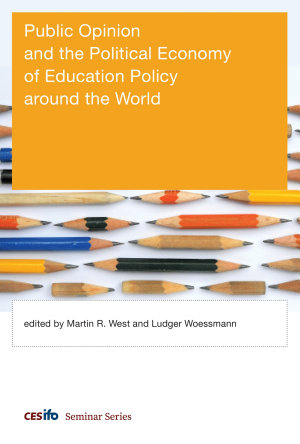 Public Opinion and the Political Economy of Education Policy Around the World PDF