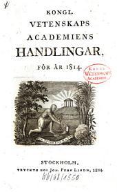 Kungliga Svenska Vetenskapsakademiens handlingar: 1814
