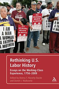 Rethinking U S  Labor History PDF