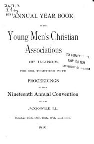 Proceedings of the     Annual Convention of the Young Men s Christian Associations of Illinois PDF