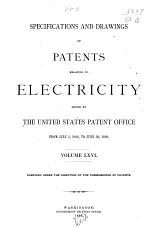 Specifications and Drawings of Patents Relating to Electricity Issued by the U. S.