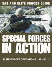 Special Forces in Action: Elite forces operations, 1991–2011