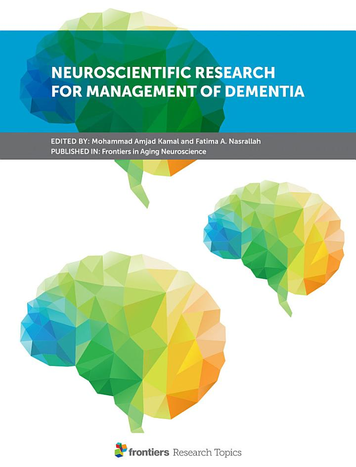 Neuroscientific Research for Management of Dementia