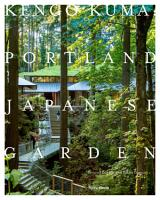 Kengo Kuma and the Portland Japanese Garden PDF