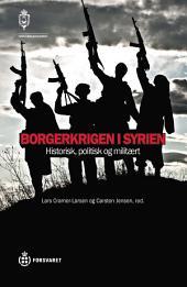 Borgerkrigen i Syrien: Historisk, politisk og militært