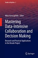 Mastering Data Intensive Collaboration and Decision Making PDF