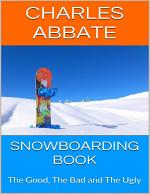 Snowboarding Book: The Good, the Bad and the Ugly