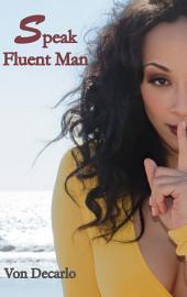 Speak Fluent Man: The Top Ten Things Women Should Consider Before Blaming the Man