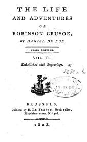 The Life and Adventures of Robinson Crusoe: Volume 3