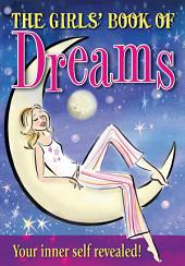 The Girl's Book Of Dreams: Your secret self revealed!