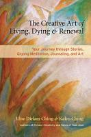 The Creative Art of Living  Dying  and Renewal PDF