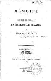 Mémoire sur le roi de Prusse, Frédéric le Grand