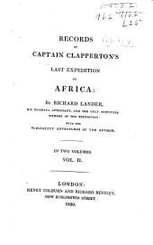 Records of Captain Clapperton's Last Expedition to Africa: Volume 2