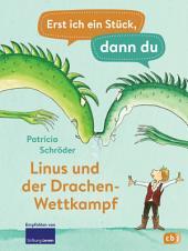 Erst ich ein Stück, dann du - Linus und der Drachen-Wettkampf